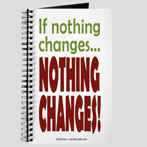If Nothing Changes, Nothing Changes phone Journal
