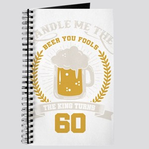 Handle me the beer you fools, the king tur Journal