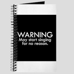 Warning: May start singing for no reason. Journal