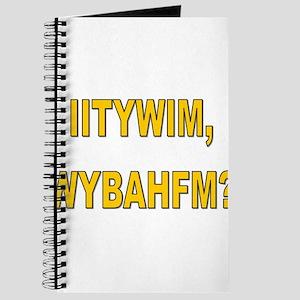 IITYWIMWYBAHFM Journal