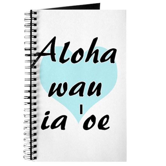 Aloha wau ia 'oe - Hawaiian I love you Journal