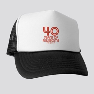 40 Years Of Awesome 40th Birthday Trucker Hat