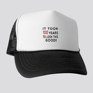 It Took 100 Birthday Designs Trucker Hat