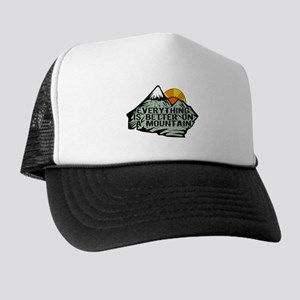 Everythings better on a mountain. Trucker Hat