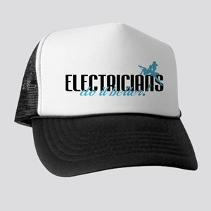 Electricians Do It Better! Trucker Hat