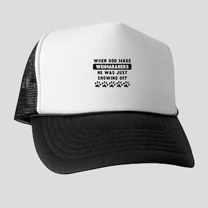 When God Made Weimaraners Trucker Hat
