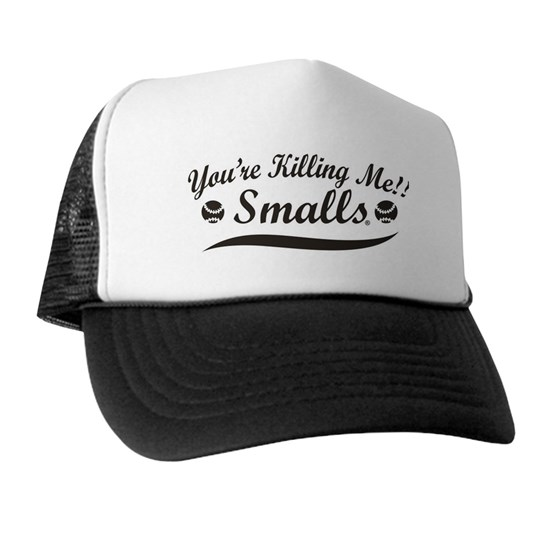 You're killing me!! smalls