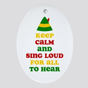 Keep Calm Elf Sing Loud Ornament (Oval)