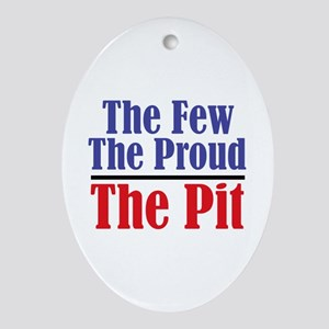 The Few. The Proud. The Pit. Ornament (Oval)