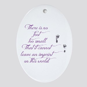 There Is No Foot Too Small Oval Ornament