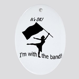 Its OK, Im with the band CG Oval Ornament