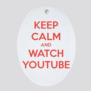 keep calm and watch youtube Oval Ornament