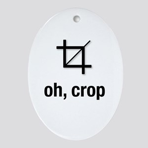 oh, crop Oval Ornament