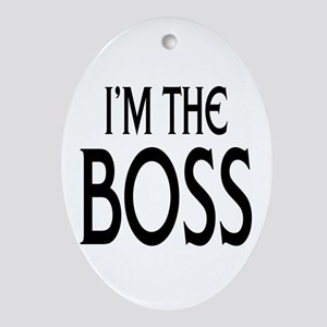 Im the Boss: Oval Ornament