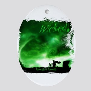 Wicked - through  through Oval Ornament