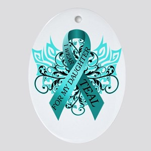 I Wear Teal for my Daughter Oval Ornament