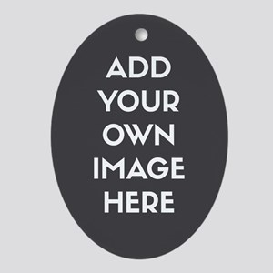 Add Your Own Image Oval Ornament