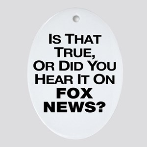 True or Fox News? Ornament (Oval)