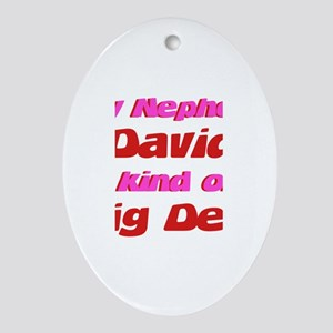 Nephew David - Big Deal Oval Ornament