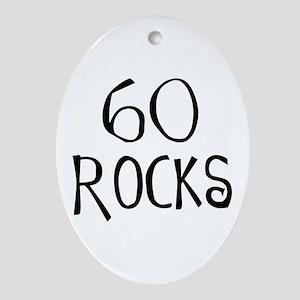 60th birthday saying, 60 rocks! Oval Ornament