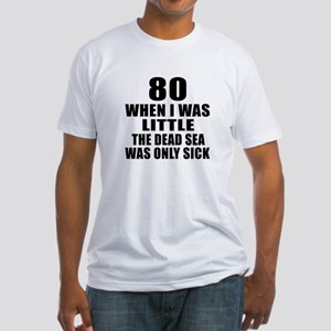 80 When I Was Little Birthday Fitted T-Shirt