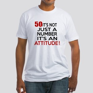 50 It Is Not Just a Number Birthday Fitted T-Shirt