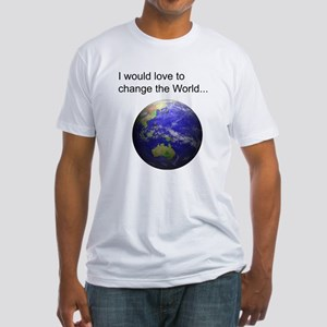 Change The World Fitted T-Shirt