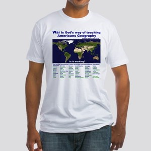 War is Gods Way of Teaching A Fitted T-Shirt