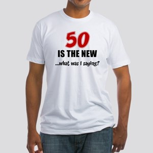 50 Is The New T-Shirt