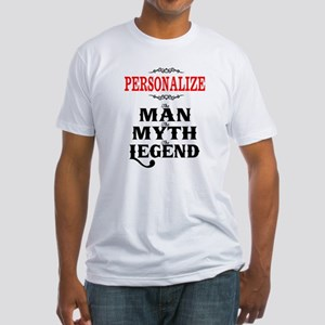 Custom Man Myth Legend Fitted T-Shirt