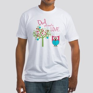 Owl You Need is Love Fitted T-Shirt