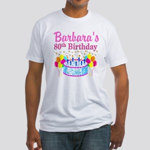 80 AND FABULOUS Fitted T-Shirt