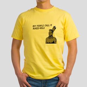 My people call it maize hole Yellow T-Shirt