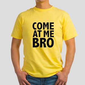 COME AT ME BRO Yellow T-Shirt