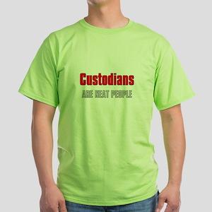 2f6b40e9 Custodians are Neat People Green T-Shirt