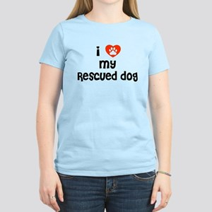 I love my Rescued Dog! Women's Light T-Shirt