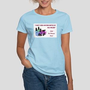 I DON'T NEED... Women's Light T-Shirt