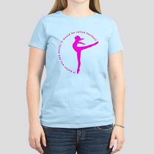 If ballet was any easier... Women's Light T-Shirt