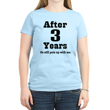 3rd Anniversary Funny Quote Women\'s Light T-Shirt > Funny ...