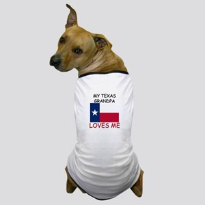 My Texas Grandpa Loves Me Dog T-Shirt
