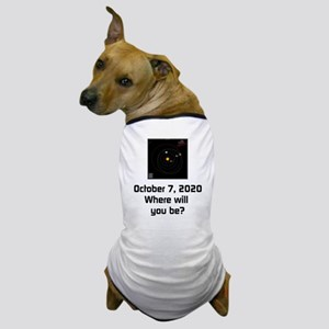 Where will you be Dog T-Shirt