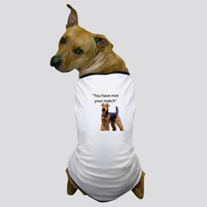 Airedale Terrier Says You've Met Your Dog T-Shirt