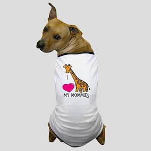 I Love My Mommies Giraffe Dog T-Shirt