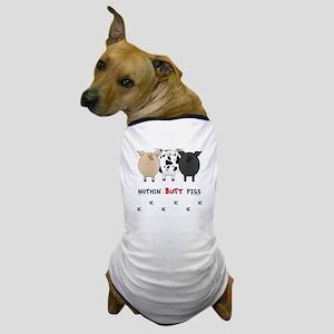 Nothin' Butt Pigs Dog T-Shirt