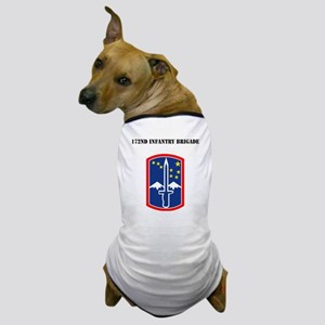 SSI - 172nd Infantry Brigade with Text Dog T-Shirt