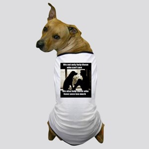 those that have seen too much Dog T-Shirt