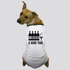 1968 A Good Year, Cheers Dog T-Shirt