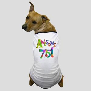 Awesome 75 Birthday Dog T-Shirt