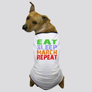Eat Sleep March Repeat Dark Dog T-Shirt