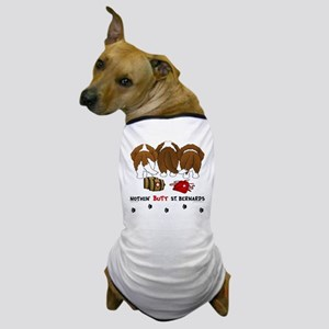 Nothin' Butt St Bernards Dog T-Shirt